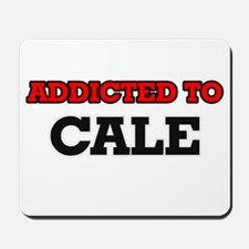 Addicted to Cale Mousepad
