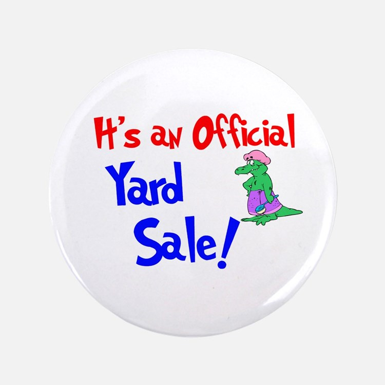 "It's An Official Yard Sale. 3.5"" Button"