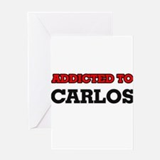 Addicted to Carlos Greeting Cards