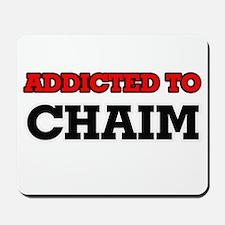 Addicted to Chaim Mousepad