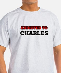 Addicted to Charles T-Shirt