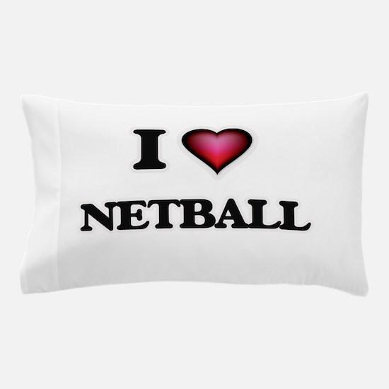I Love Netball Pillow Case
