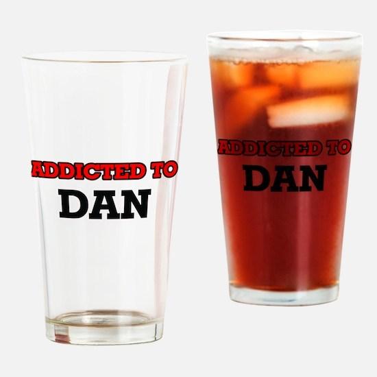 Addicted to Dan Drinking Glass