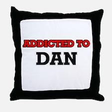 Addicted to Dan Throw Pillow