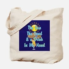 Sun, Sand, Drink in my hand Tote Bag