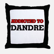 Addicted to Dandre Throw Pillow