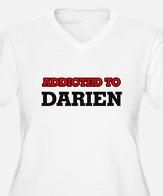 Addicted to Darien Plus Size T-Shirt