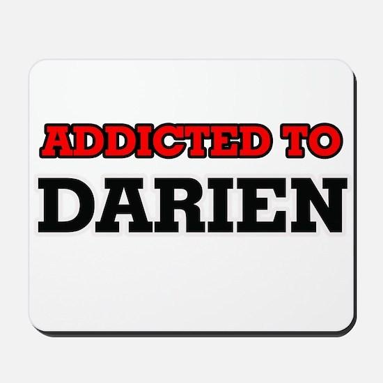 Addicted to Darien Mousepad