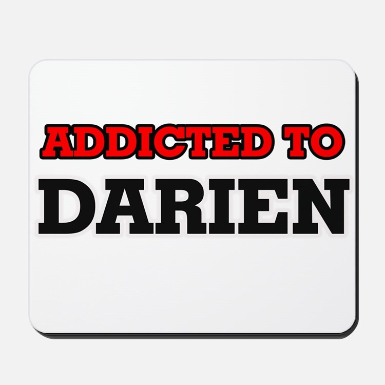 Addicted to Darien Mousepad