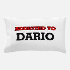 Addicted to Dario Pillow Case