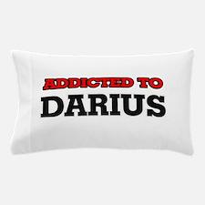 Addicted to Darius Pillow Case