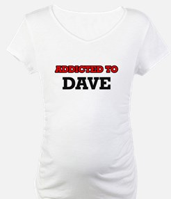 Addicted to Dave Shirt