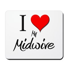 I Love My Midwive Mousepad