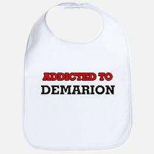 Addicted to Demarion Bib