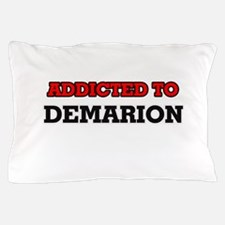 Addicted to Demarion Pillow Case