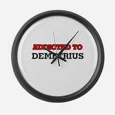 Addicted to Demetrius Large Wall Clock
