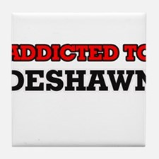 Addicted to Deshawn Tile Coaster