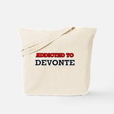 Addicted to Devonte Tote Bag