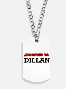 Addicted to Dillan Dog Tags