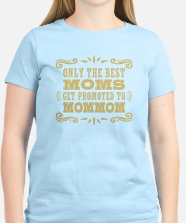 The Best Moms Get Promoted To T-Shirt