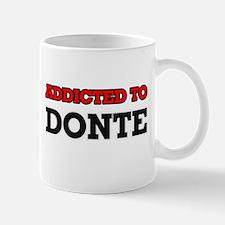 Addicted to Donte Mugs