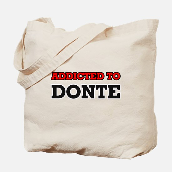 Addicted to Donte Tote Bag