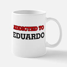 Addicted to Eduardo Mugs