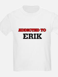 Addicted to Erik T-Shirt