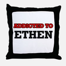 Addicted to Ethen Throw Pillow