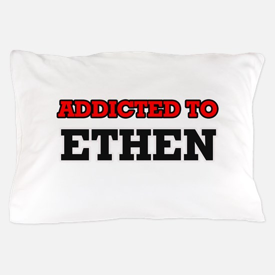 Addicted to Ethen Pillow Case