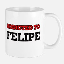 Addicted to Felipe Mugs