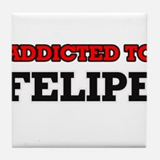 Addicted to Felipe Tile Coaster