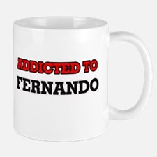 Addicted to Fernando Mugs