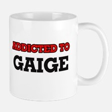 Addicted to Gaige Mugs