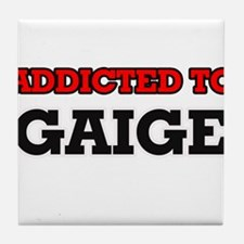 Addicted to Gaige Tile Coaster