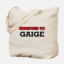 Addicted to Gaige Tote Bag