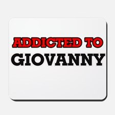 Addicted to Giovanny Mousepad