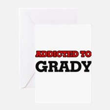 Addicted to Grady Greeting Cards