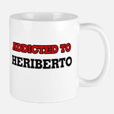 Addicted to Heriberto Mugs