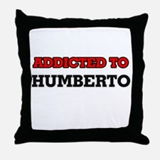 Addicted to Humberto Throw Pillow