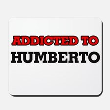 Addicted to Humberto Mousepad