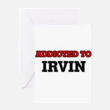 Addicted to Irvin Greeting Cards