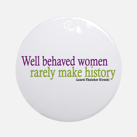 Well Behaved Women Ornament (Round)