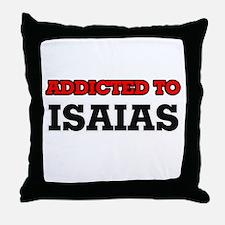 Addicted to Isaias Throw Pillow