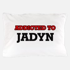 Addicted to Jadyn Pillow Case