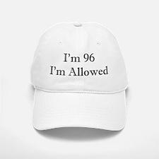 96 I'm Allowed 2 Baseball Baseball Baseball Cap
