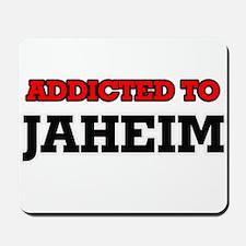 Addicted to Jaheim Mousepad