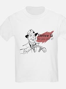 drive it like you stole it Kids T-Shirt