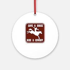 Save a horse ride a cowboy Ornament (Round)