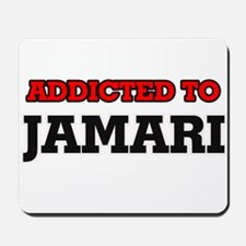 Addicted to Jamari Mousepad